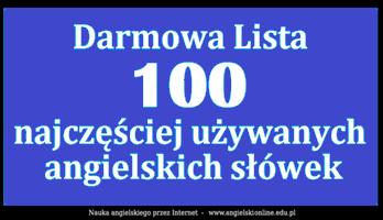 Darmowa Lista - 100 najczęściej używanych angielskich słów
