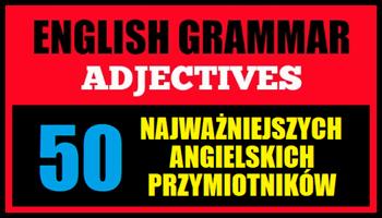 Przymiotniki po angielsku - lista najważniejszych angielskich przymiotników